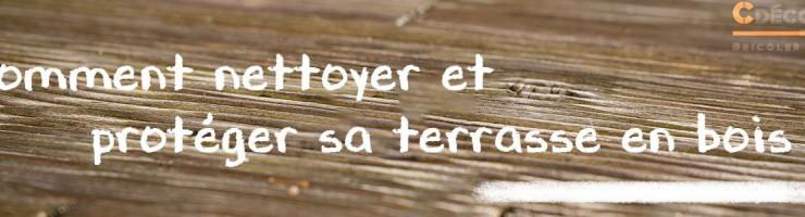 Comment nettoyer et protéger sa terrasse en bois ?