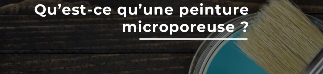 Qu'est-ce qu'une peinture microporeuse ?