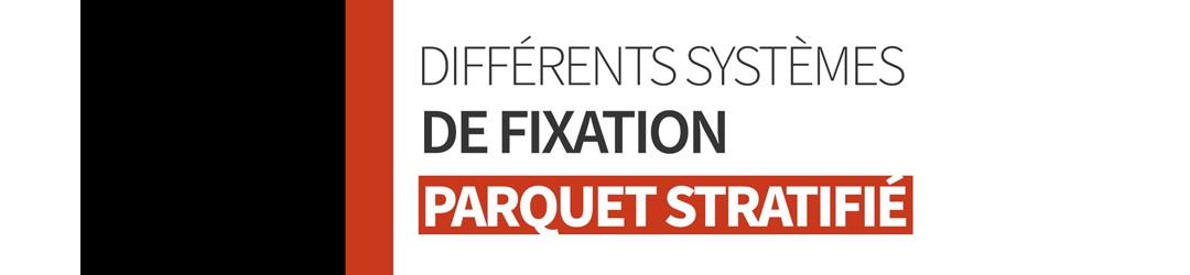 Parquet Stratifié 5G ou Parquet Stratifié Uniclic ? Le point sur les deux méthodes de fixation !