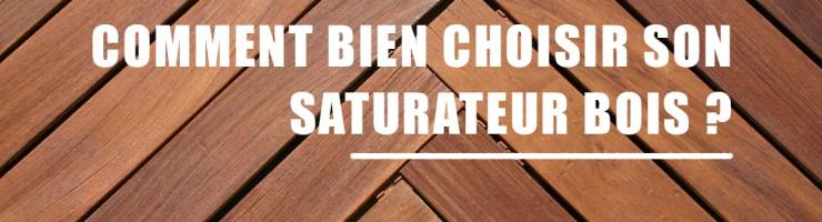 Comment bien choisir son saturateur bois ?